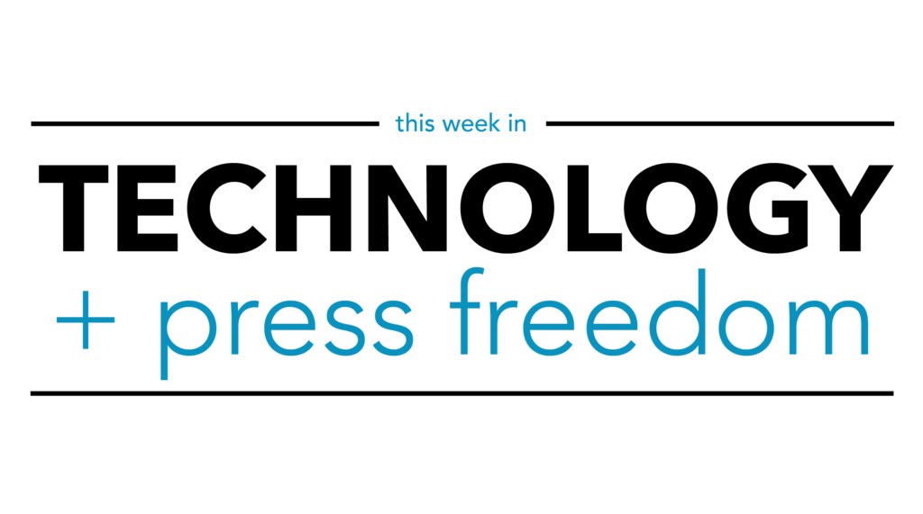 This week in Technology + Press Freedom: Oct. 13, 2019