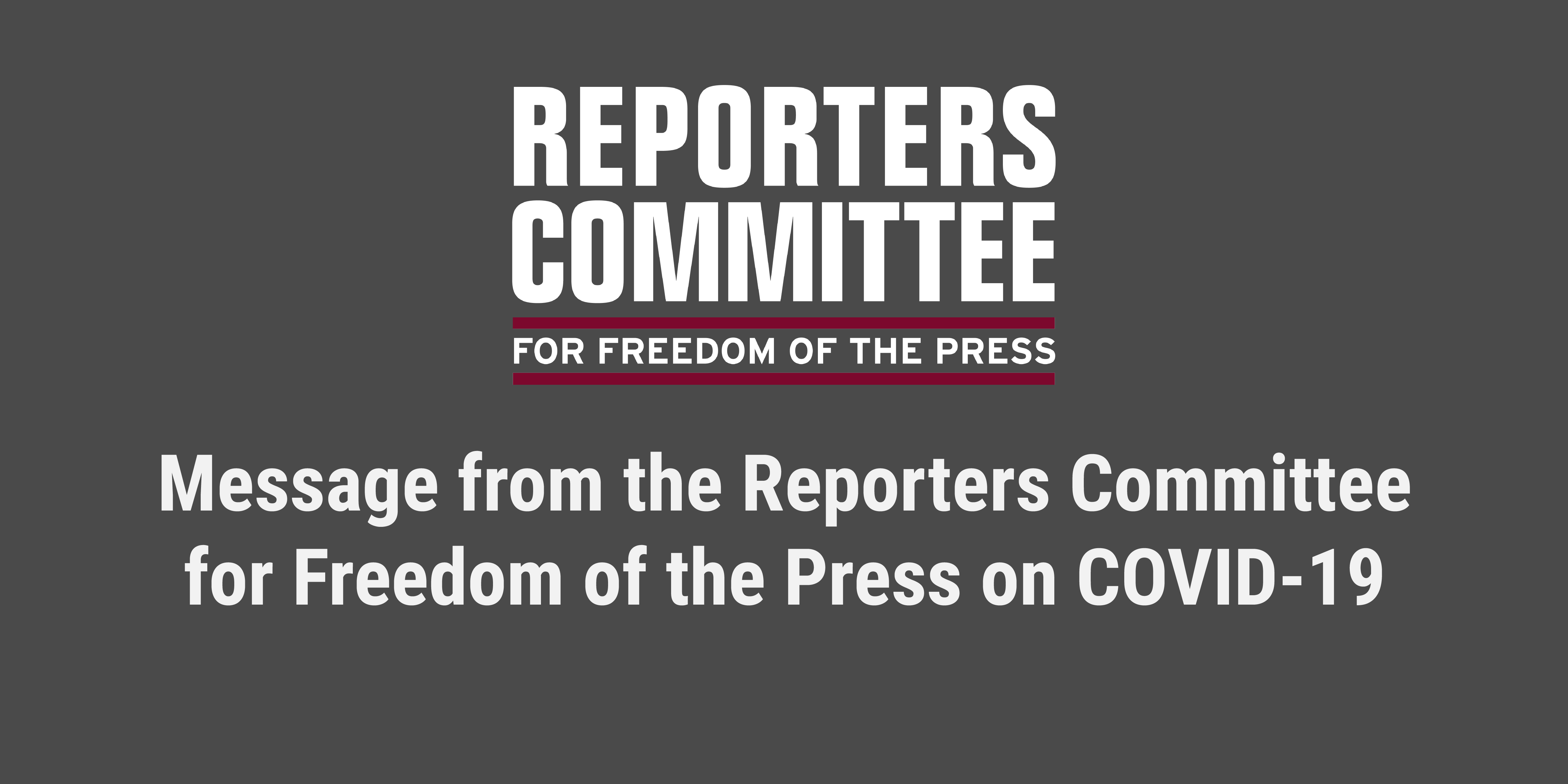 Message from Reporters Committee on COVID-19