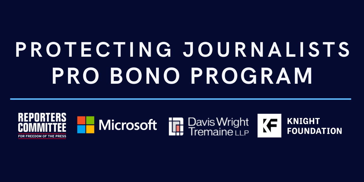 """Title card showing the name """"protecting journalists pro bono program"""" and featuring the logos of RCFP, Microsoft, Davis Wright Tremaine and the Knight Foundation"""